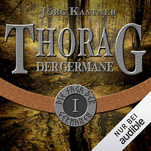 Thorag der Germane: Die Saga der Germanen 1