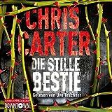 Die stille Bestie (Ein Hunter-und-Garcia-Thriller 6): Thriller: 6 CDs