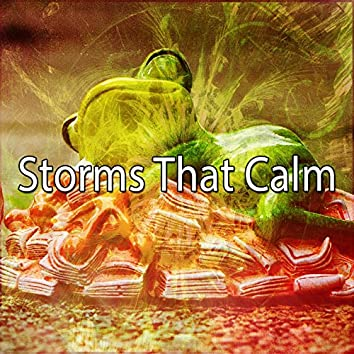 Storms That Calm
