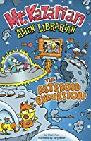 The Asteroid Excursion (Mr. Kazarian, Alien Librarian)