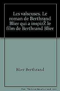 Blier berthrand - Les valseuses. le roman de berthrand blier qui a inspiré le film de berthrand blier