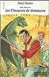 Les chasseurs de dinosaures - Une aventure de Bob Morane : roman