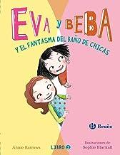 Eva y Beba y el fantasma del baño de chicas (Eva Y Beba / Ivy and Bean) (Spanish Edition)