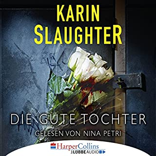 Die gute Tochter                   By:                                                                                                                                 Karin Slaughter                               Narrated by:                                                                                                                                 Nina Petri                      Length: 9 hrs and 34 mins     Not rated yet     Overall 0.0