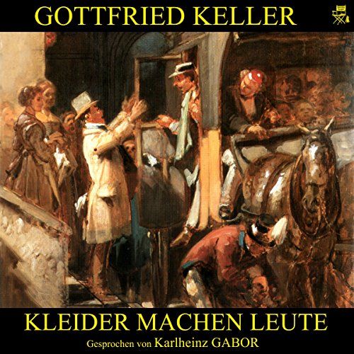 Kleider machen Leute                   Autor:                                                                                                                                 Gottfried Keller                               Sprecher:                                                                                                                                 Karlheinz Gabor                      Spieldauer: 1 Std. und 40 Min.     5 Bewertungen     Gesamt 4,6