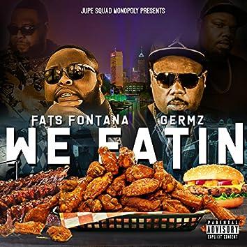 We Eatin'