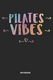 Pilates Vibes Notebook: Pilates Notebook (6x9 inches) with Blank Pages ideal as a Meditation Journal. Perfect as a Book for journaling for all Pilates ... and Lover. Great gift for Men and Women