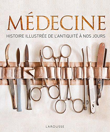 Le livre Médecine: Histoire illustrée de l'antiquité à nos jours