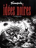 Idées noires - Intégrale + poster franquin offert