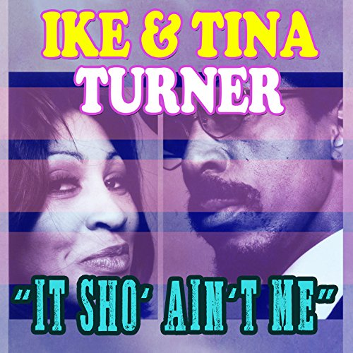 Ike & Tina Turner - It Sho Ain