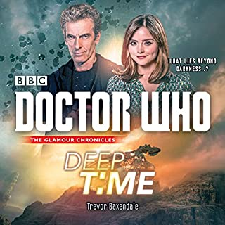 Doctor Who: Deep Time     A 12th Doctor Novel              De :                                                                                                                                 Trevor Baxendale                               Lu par :                                                                                                                                 Dan Starkey                      Durée : 5 h et 38 min     Pas de notations     Global 0,0