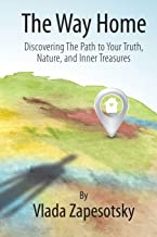 The Way Home:: Discovering the Path to Your Truth, Nature, and Inner Treasures
