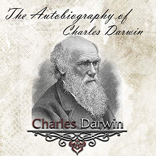 The Autobiography of Charles Darwin cover art