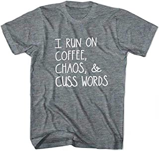 I Run On Coffee Chaos and Cuss Words Tri Blend Fashion T Shirts Especially for Mom