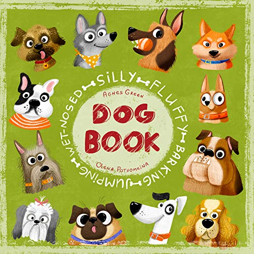 Silly Fluffy Barking Jumping Wet-Nosed Dog Book