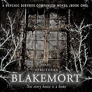 Blakemort     A Psychic Surveys Christmas Novella              By:                                                                                                                                 Shani Struthers                               Narrated by:                                                                                                                                 Lorraine Ansell                      Length: 6 hrs and 40 mins     12 ratings     Overall 4.6