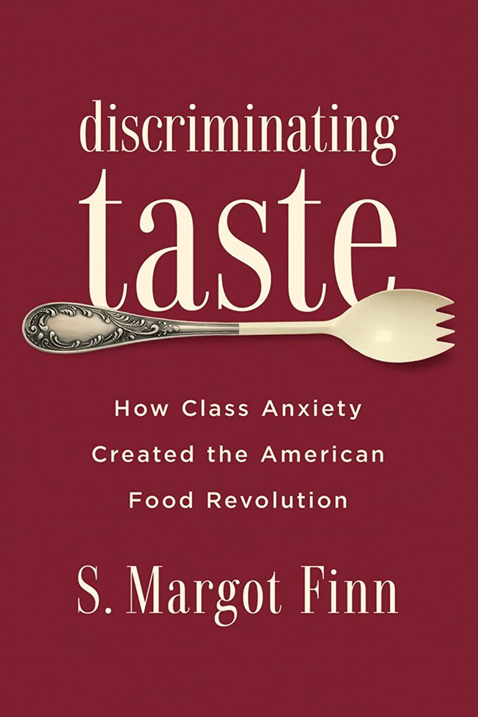 寝室を掃除する水平はちみつDiscriminating Taste: How Class Anxiety Created the American Food Revolution (English Edition)