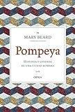 Pompeya: Historia y leyenda de una ciudad romana (Tiempo de Historia)