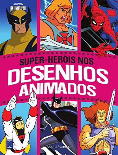 Super-Herois Nos Desenhos Animados (Portuguese Edition)