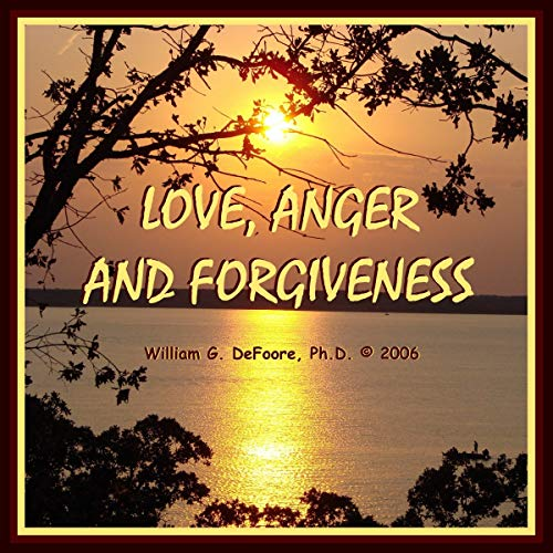 Love, Anger & Forgiveness audiobook cover art