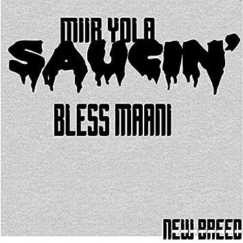 Saucin' (feat. Bless Maani)