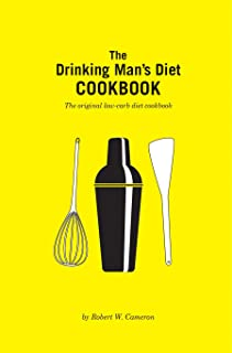 The Drinking Man's Diet Cookbook: Second Edition