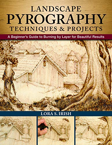 Landscape Pyrography Techniques & Projects: A Beginner's Guide to Burning by Layer for Beautiful Results (English Edition)