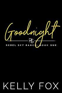 Goodnight (Rebel Sky Ranch Book 1)