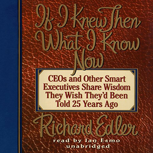 If I Knew Then What I Know Now audiobook cover art