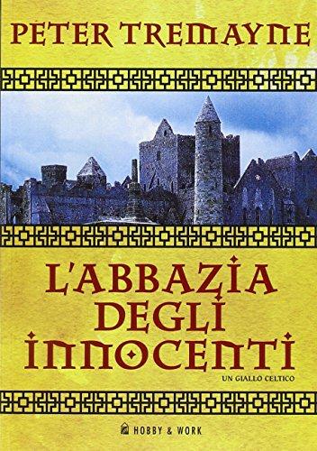 L'abbazia degli innocenti. Le inchieste di sorella Fidelma