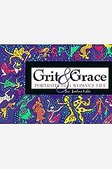Grit & Grace: Portraits of a Woman's Life Paperback