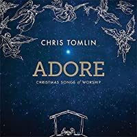 Adore: Christmas Songs Of Worship by Chris Tomlin (2015-07-29)