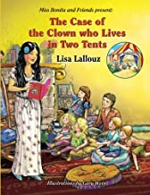 The Case of The Clown who Lives in Two Tents (Miss Bonita and Friends Present) (Volume 1)