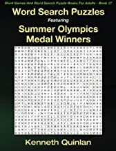 Word Search Puzzles Featuring Summer Olympics Medal Winners (Word Games And Word Search Puzzle Books For Adults) (Volume 17)
