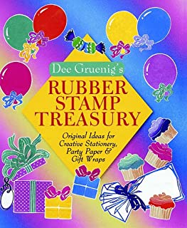 Dee Gruenig's Rubber Stamp Treasury: Original Ideas for Creative Stationery, Party Paper & Gift Wraps