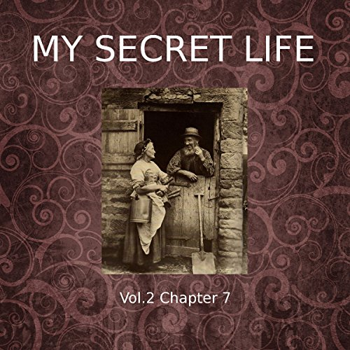 My Secret Life: Volume Two Chapter Seven audiobook cover art