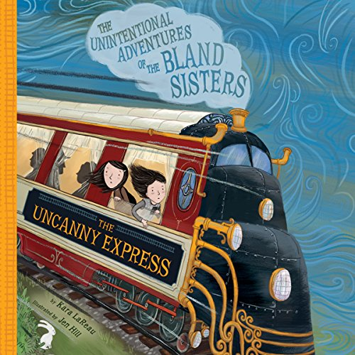 The Uncanny Express: The Unintentional Adventures of the Bland Sisters copertina