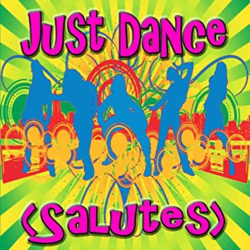 Just Dance (Salutes)