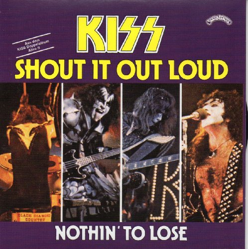 Shout It Out Loud (Live) 2-track CARD SLEEVE - 1) Shout It Out Loud (Live) 2) Nothin' To Lose (Live) - 	CDSINGLE