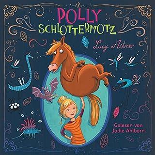 Polly Schlottermotz     Polly Schlottermotz 1              Autor:                                                                                                                                 Lucy Astner                               Sprecher:                                                                                                                                 Jodie Ahlborn                      Spieldauer: 2 Std. und 30 Min.     74 Bewertungen     Gesamt 4,7