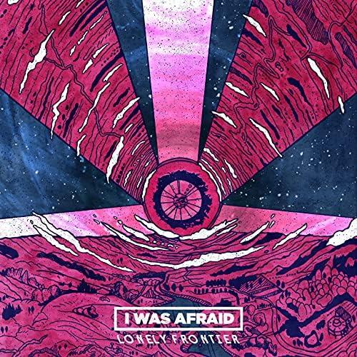 I Was Afraid