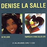 On the Loose / Trapped By a Thing Called Love by Denise La Salle (1992-02-24)