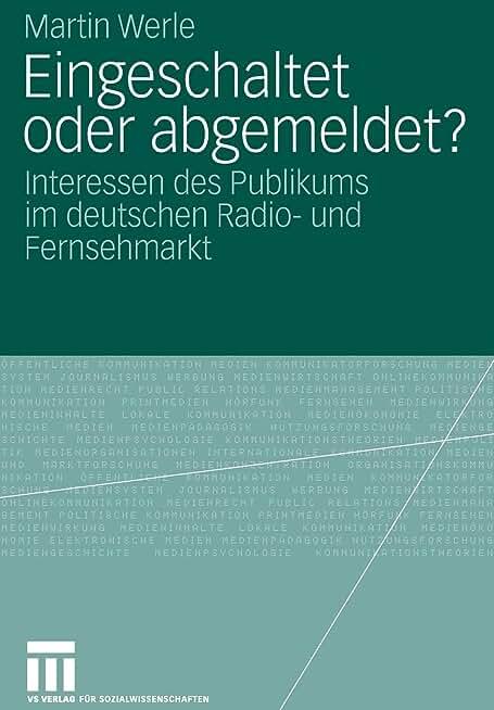 Eingeschaltet oder abgemeldet?: Interessen des Publikums im deutschen Radio- und Fernsehmarkt