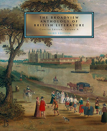 The Broadview Anthology of British Literature: Concise Volume A - Third Edition: The Medieval Period - The Renaissance and the Early Seventeenth Century - The Restoration and the Eighteenth Century