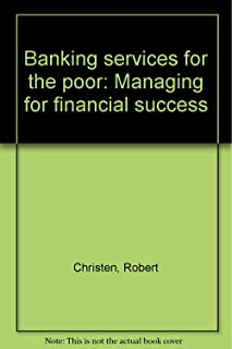 Banking Services for the Poor: Managing for financial success