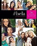 #Bela Por Luis Casco 50 Looks de beleza rápidos e simples de fazer para Um bom #Selfie (Portuguese) (Portuguese Edition)