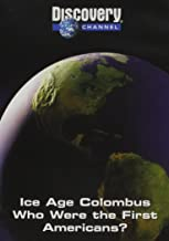 Ice Age Colombus: Who Were the First Americans?