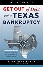 Important Secrets to Know Before You Hire an Attorney or Sign Papers: Get Out of Debt with a Texas Bankruptcy 2nd Edition