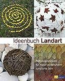 Ideenbuch Landart - 500 Inspirationen für Naturgestaltungen rund ums Jahr