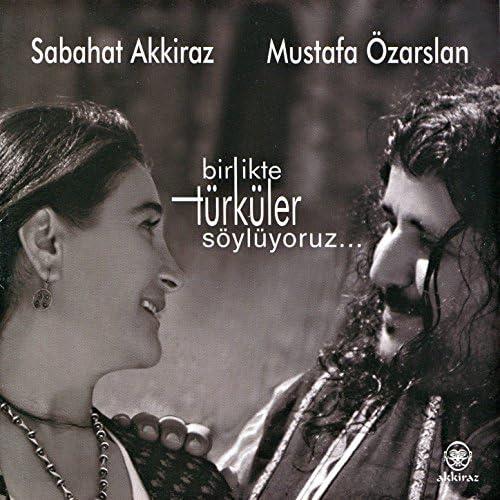 Sabahat Akkiraz & Mustafa Özarslan